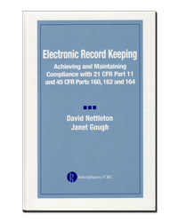 Electronic Record Keeping - Achieving and Maintaining Compliance with 21CFR Part 11 and 45 CFR Parts 160 162 and 164