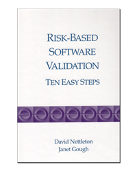 Risk Based Software Validation - Ten Easy Steps